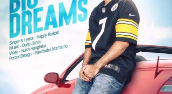 Big Dreams Lyrics – Happy Raikoti | Deep Jandu | Punjabi Song