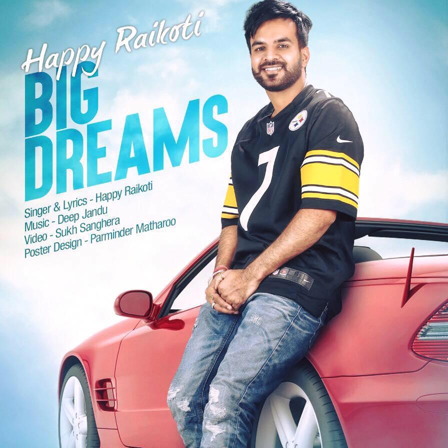 Big Dreams Lyrics - Happy Raikoti