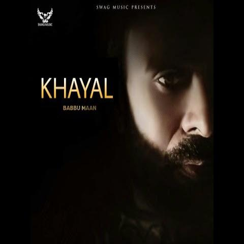 Khayal Lyrics – Babbu Maan (Gazal) | Punjabi Song
