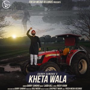 Kheta wala Lyrics - Garry Sandhu