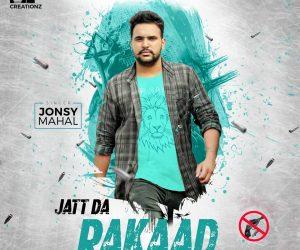 Jatt Da Rakaad Lyrics Jonsy Mahal Punjabi Song