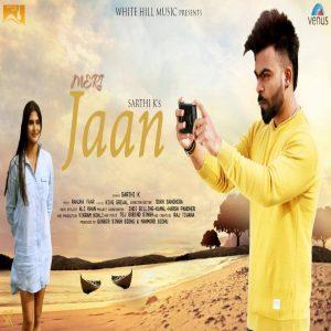 Meri Jaan Lyrics - Sarthi K | Punjabi Song