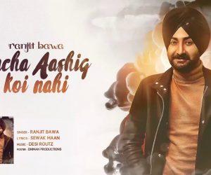 Sacha Aashiq Koi Nahi lyrics - Ranjit Bawa