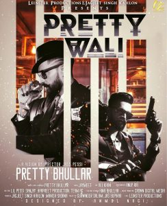 Pretty Wali Lyrics - Pretty Bhullar | Punjabi Song