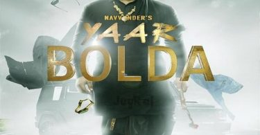 Yaar Bolda Lyrics - Navv Inder