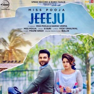 Jeeju Lyrics - Miss Pooja , Harish Verma | Punjabi Song