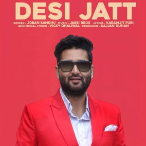 Desi Jatt Lyrics - Joban Sandhu | Punjabi Song