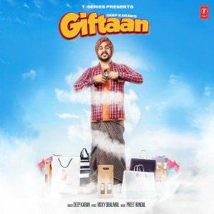 Giftaan Lyrics - Deep Karan | Punjabi Song