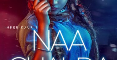 Naa Chalda Lyrics - Inder Kaur | Punjabi Song