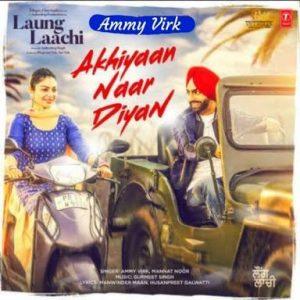 Akhiyan Naar Diyan Lyrics - Ammy Virk