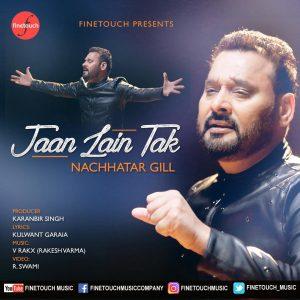 Jaan Lain tak Lyrics - Nachhatar Gill