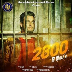 2800 Lyrics by R Nait