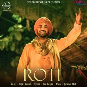 Roti Lyrics - Diljit Dosanjh