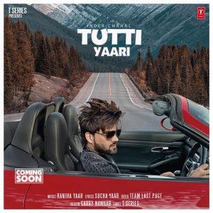 Tutti yaari Inder Chahal
