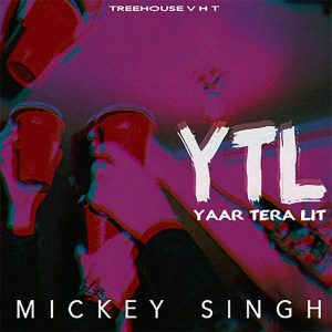 Yaar Tera Lit Lyrics - Mickey Singh