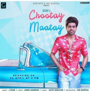 Chootay Maatay Lyrics - Guri