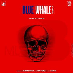 Blue Whale Lyrics - Varinder Sandhu