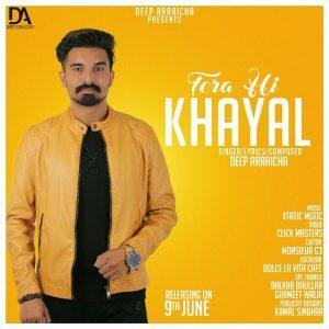 Tera hi Khayal Lyrics - Deep Arraicha