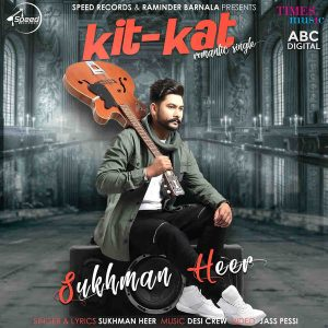 Kit Kat Lyrics - Sukhman Heer