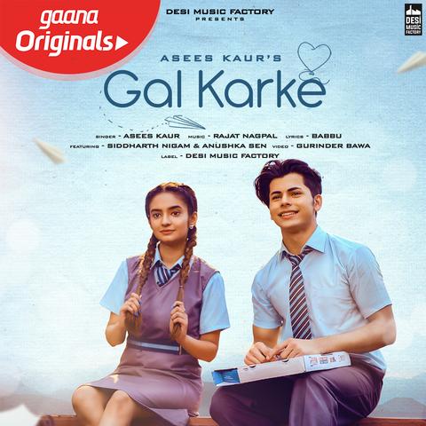 Gal Karke Lyrics – Asees kaur | New Punjabi Song