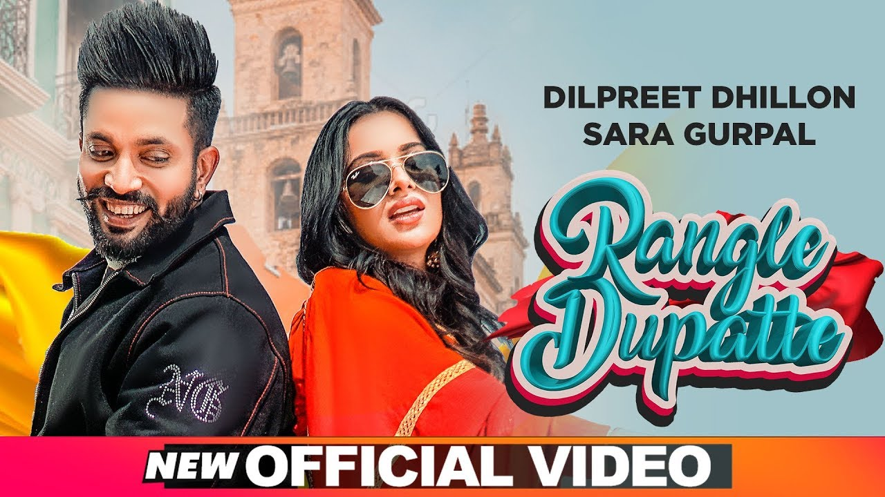 Rangle Dupatte Lyrics – Dilpreet Dhillon | New Punjabi Song